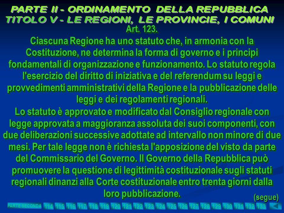 Art. 123. Ciascuna Regione ha uno statuto che, in armonia con la Costituzione, ne determina la forma di governo e i principi fondamentali di organizza