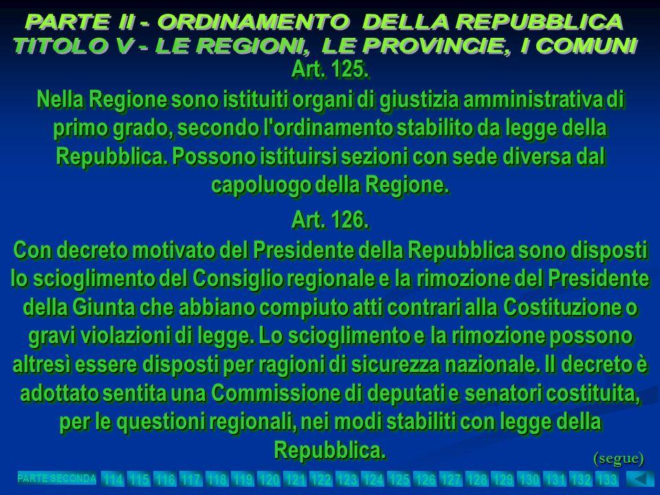 Art. 125. Nella Regione sono istituiti organi di giustizia amministrativa di primo grado, secondo l'ordinamento stabilito da legge della Repubblica. P
