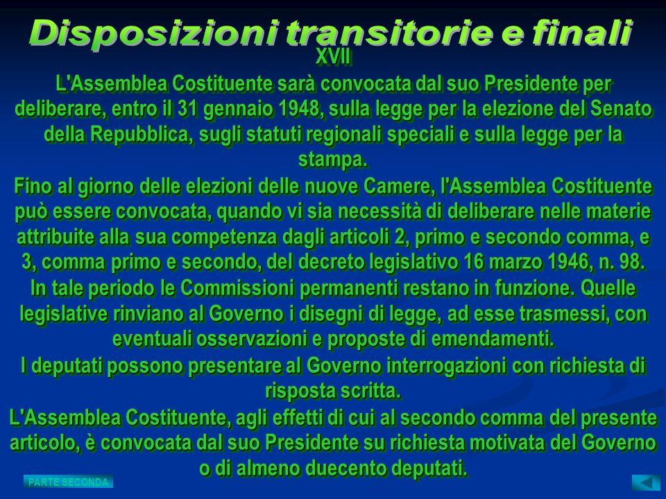 XVII L'Assemblea Costituente sarà convocata dal suo Presidente per deliberare, entro il 31 gennaio 1948, sulla legge per la elezione del Senato della