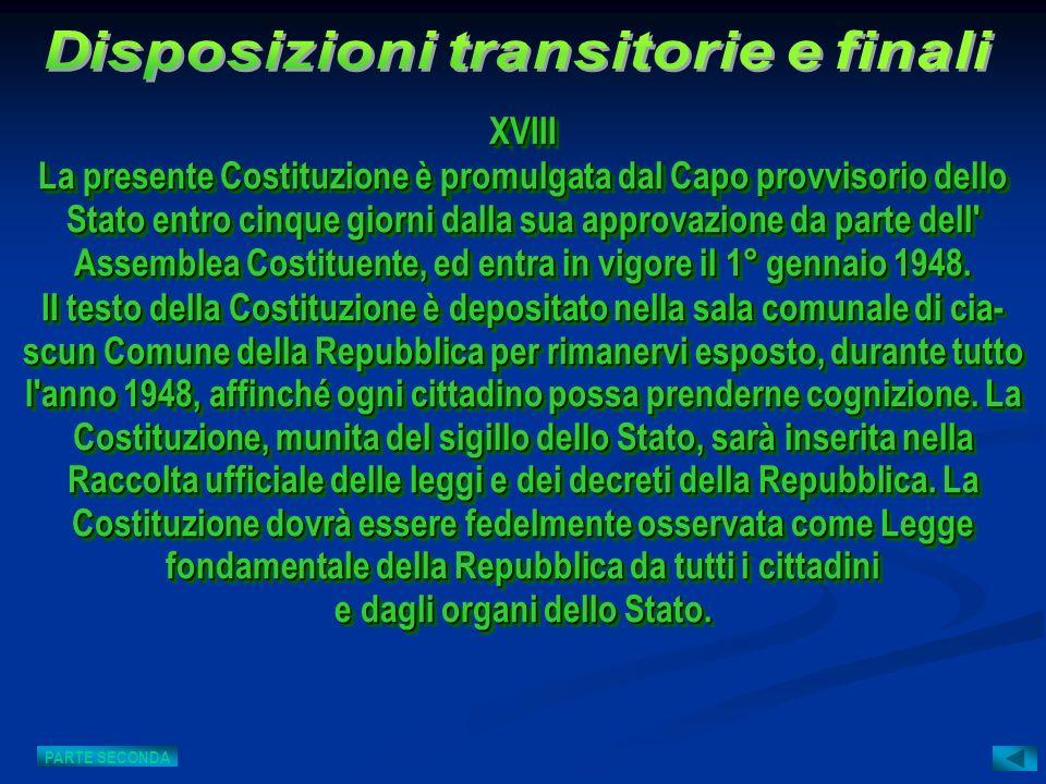 XVIII La presente Costituzione è promulgata dal Capo provvisorio dello Stato entro cinque giorni dalla sua approvazione da parte dell' Assemblea Costi