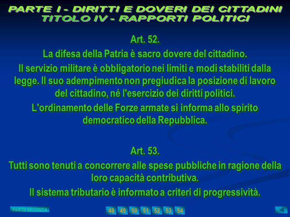 Art. 52. La difesa della Patria è sacro dovere del cittadino. Il servizio militare è obbligatorio nei limiti e modi stabiliti dalla legge. Il suo adem