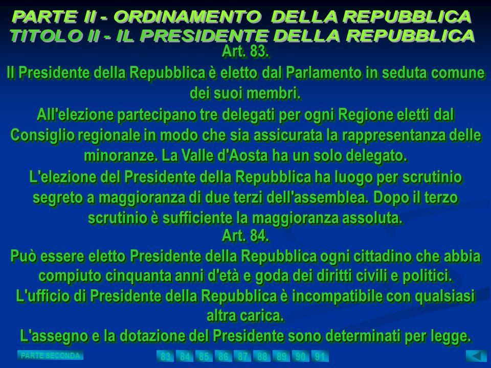 Art. 83. Il Presidente della Repubblica è eletto dal Parlamento in seduta comune dei suoi membri. All'elezione partecipano tre delegati per ogni Regio
