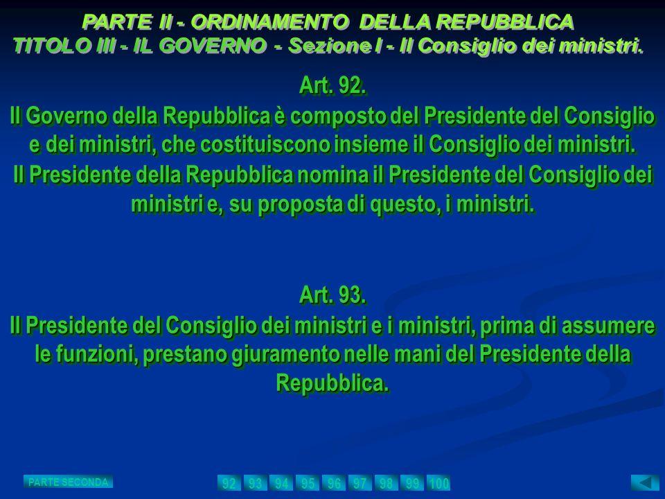 Art. 92. Il Governo della Repubblica è composto del Presidente del Consiglio e dei ministri, che costituiscono insieme il Consiglio dei ministri. Il P