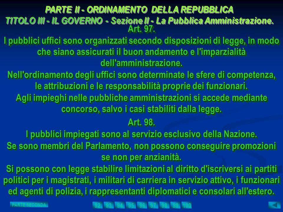 Art. 97. I pubblici uffici sono organizzati secondo disposizioni di legge, in modo che siano assicurati il buon andamento e l'imparzialità dell'ammini