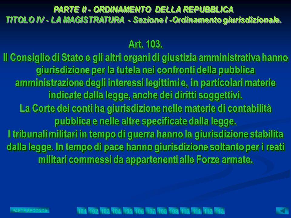 Art. 103. Il Consiglio di Stato e gli altri organi di giustizia amministrativa hanno giurisdizione per la tutela nei confronti della pubblica amminist