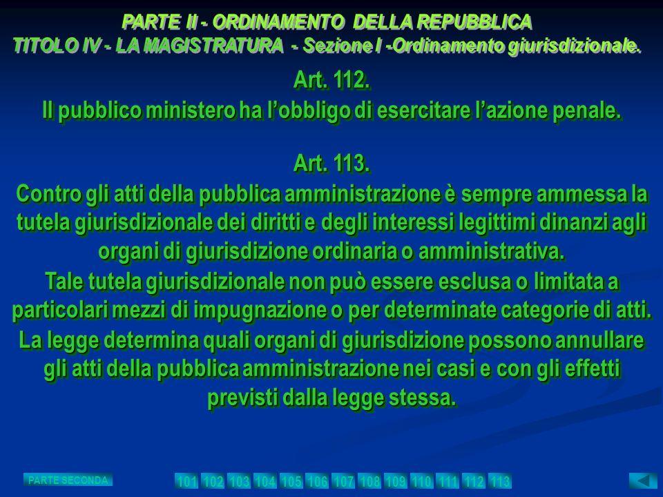 Art. 112. Il pubblico ministero ha lobbligo di esercitare lazione penale. Art. 112. Il pubblico ministero ha lobbligo di esercitare lazione penale. Ar