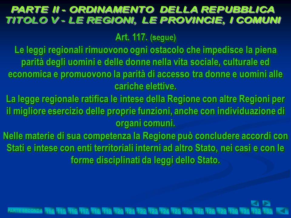 Art. 117. (segue) Le leggi regionali rimuovono ogni ostacolo che impedisce la piena parità degli uomini e delle donne nella vita sociale, culturale ed