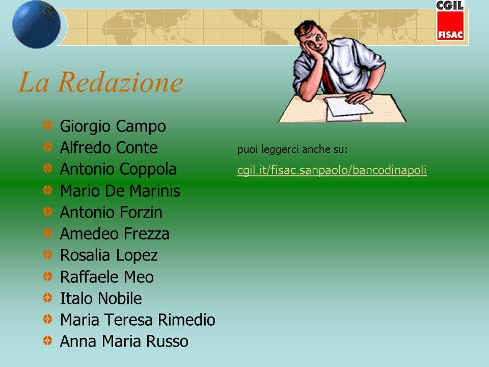 La Redazione Giorgio Campo Alfredo Conte puoi leggerci anche su: Antonio Coppola cgil.it/fisac.sanpaolo/bancodinapoli cgil.it/fisac.sanpaolo/bancodina