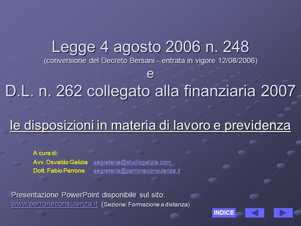 Legge 4 agosto 2006 n. 248 (conversione del Decreto Bersani - entrata in vigore 12/08/2006) e D.L.