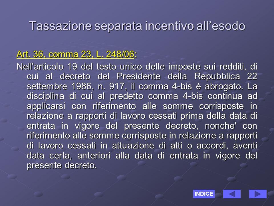 Tassazione separata incentivo allesodo Art. 36, comma 23, L.