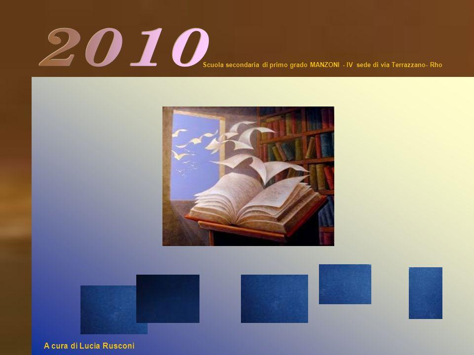 A cura di Lucia Rusconi Scuola secondaria di primo grado MANZONI - IV sede di via Terrazzano- Rho