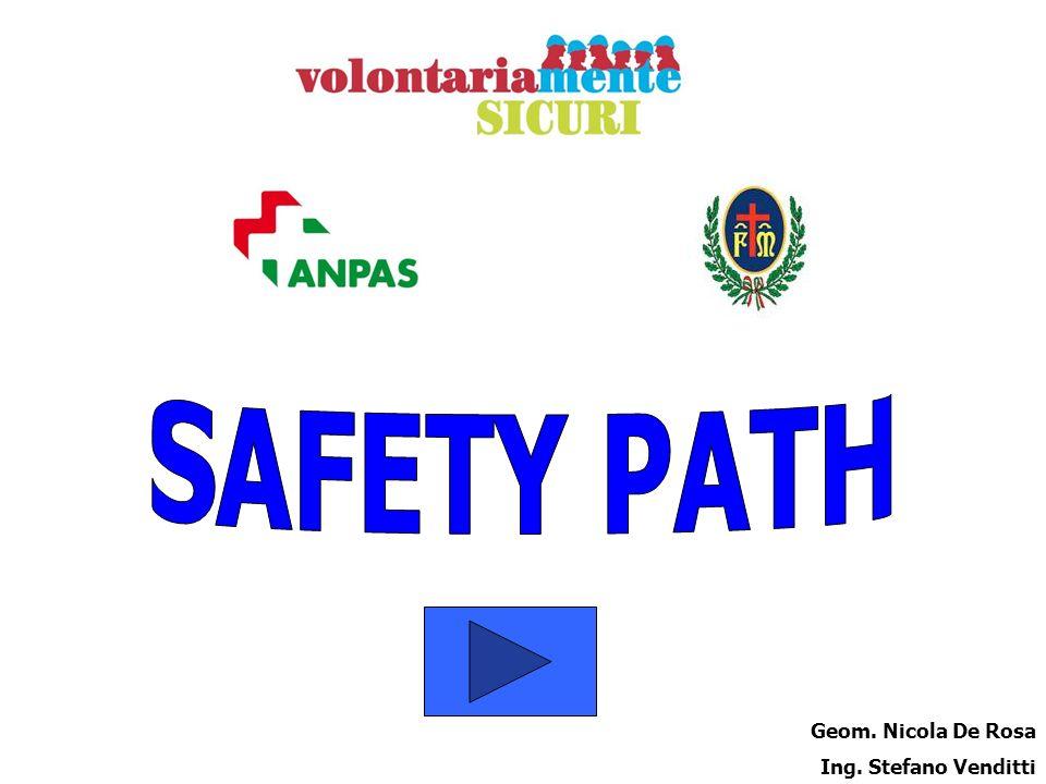 Safety Path, ovvero il sentiero della sicurezza.