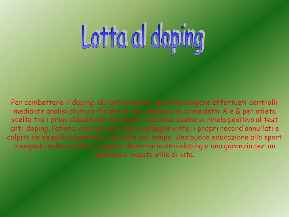 Per combattere il doping, durante levento sportivo vengono effettuati controlli mediante analisi chimico-fisiche di due campioni di urina detti A e B