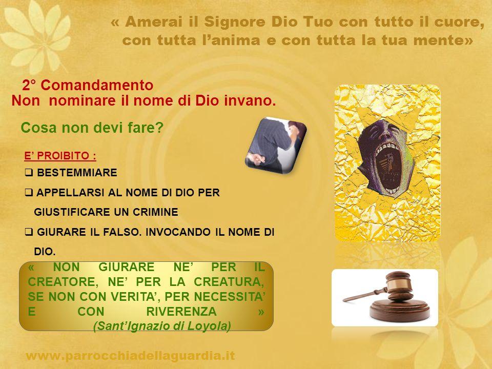 ritardo « Amerai il Signore Dio Tuo con tutto il cuore, con tutta lanima e con tutta la tua mente» 2° Comandamento Non nominare il nome di Dio invano.