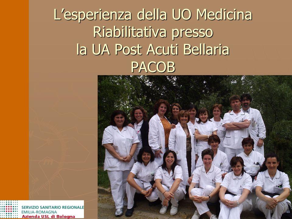 Lesperienza della UO Medicina Riabilitativa presso la UA Post Acuti Bellaria PACOB