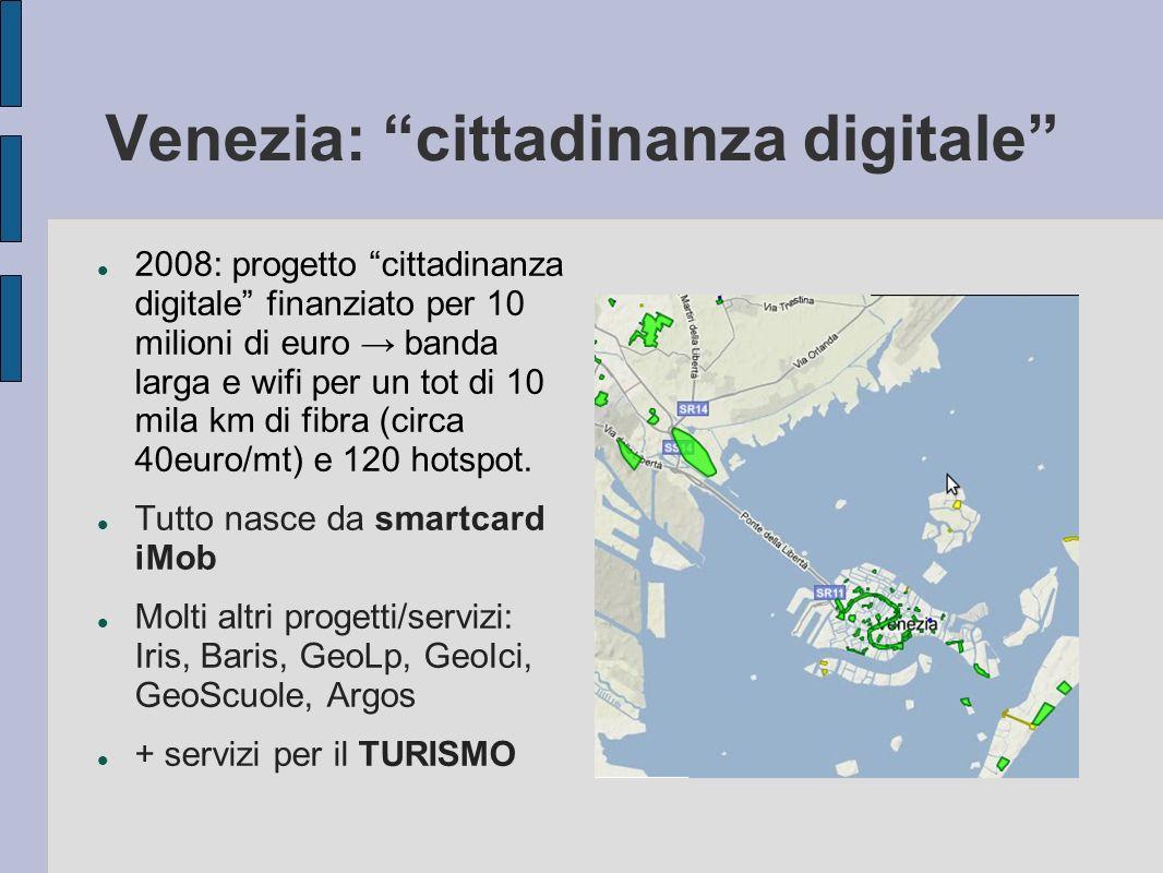 Venezia: cittadinanza digitale 2008: progetto cittadinanza digitale finanziato per 10 milioni di euro banda larga e wifi per un tot di 10 mila km di fibra (circa 40euro/mt) e 120 hotspot.