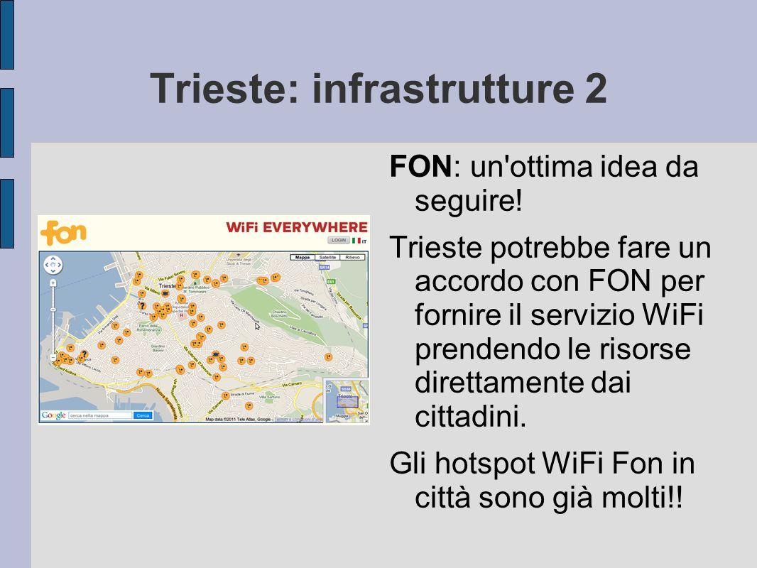 Trieste: infrastrutture 2 FON: un ottima idea da seguire.