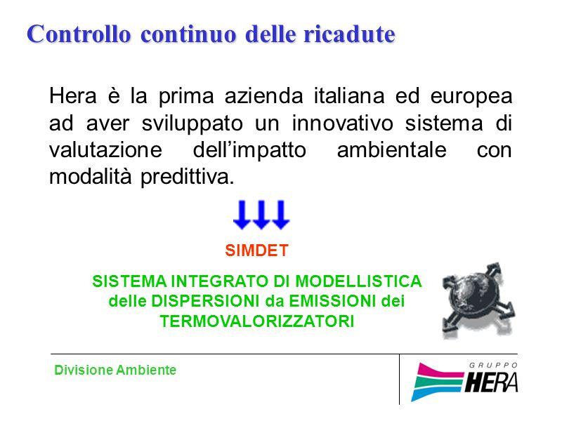 Divisione Ambiente Hera è la prima azienda italiana ed europea ad aver sviluppato un innovativo sistema di valutazione dellimpatto ambientale con modalità predittiva.