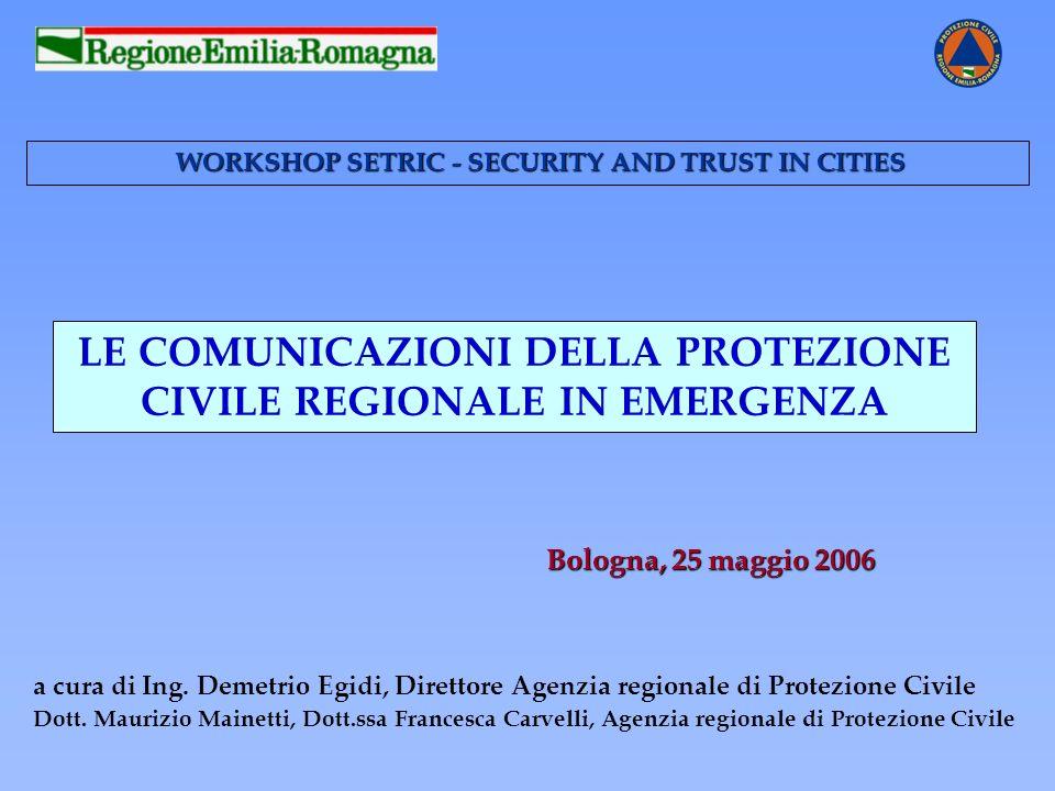 a cura di Ing. Demetrio Egidi, Direttore Agenzia regionale di Protezione Civile Dott. Maurizio Mainetti, Dott.ssa Francesca Carvelli, Agenzia regional