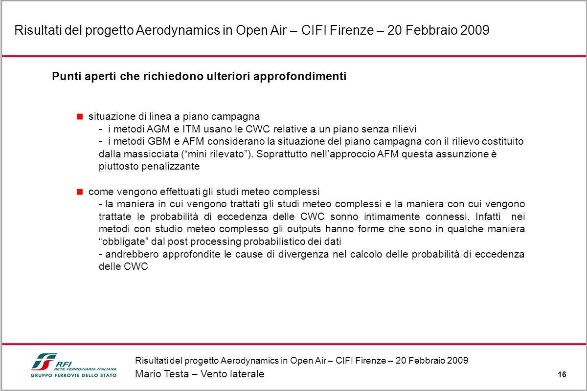 Risultati del progetto Aerodynamics in Open Air – CIFI Firenze – 20 Febbraio 2009 Mario Testa – Vento laterale 16 Risultati del progetto Aerodynamics