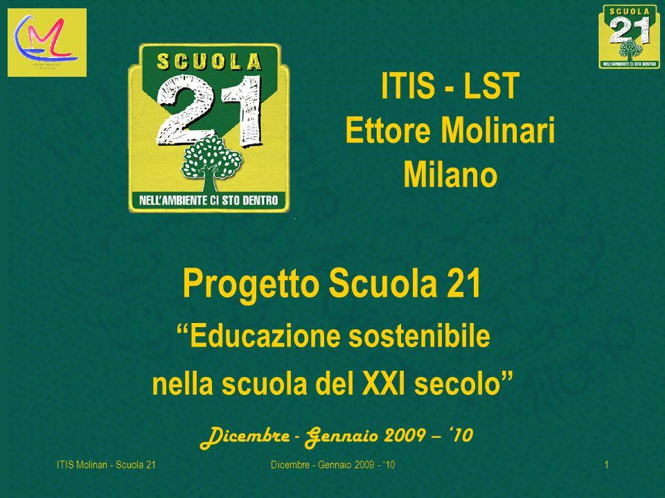 ITIS Molinari - Scuola 21Dicembre - Gennaio 2009 - '101 ITIS - LST Ettore Molinari Milano Progetto Scuola 21 Educazione sostenibile nella scuola del X