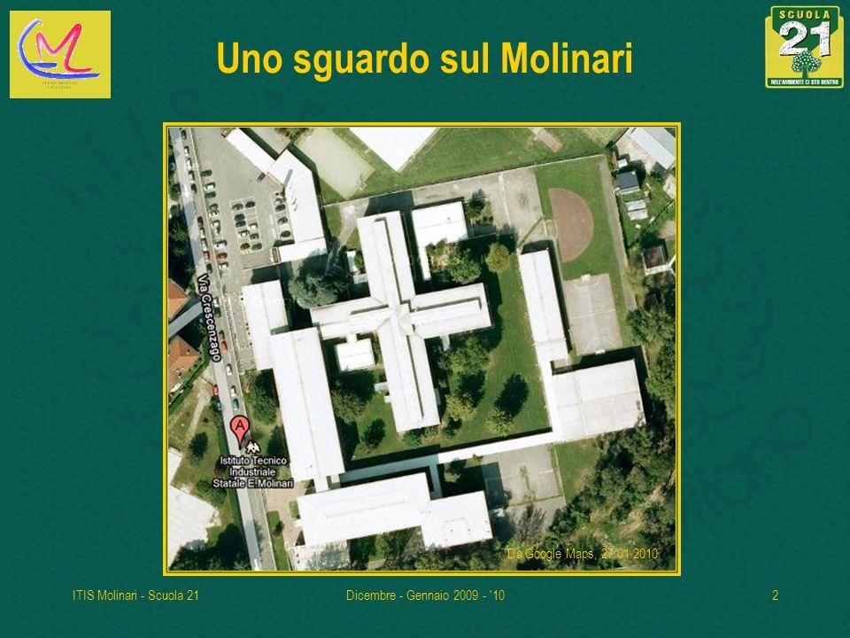 ITIS Molinari - Scuola 21Dicembre - Gennaio 2009 - 103 Come è verde il Molinari Iniziamo...
