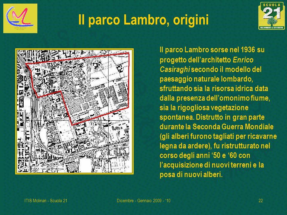 ITIS Molinari - Scuola 21Dicembre - Gennaio 2009 - '1022 Il parco Lambro, origini Il parco Lambro sorse nel 1936 su progetto dellarchitetto Enrico Cas