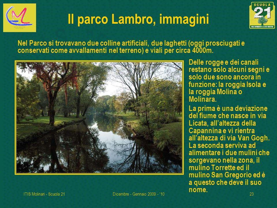 ITIS Molinari - Scuola 21Dicembre - Gennaio 2009 - '1023 Il parco Lambro, immagini Delle rogge e dei canali restano solo alcuni segni e solo due sono