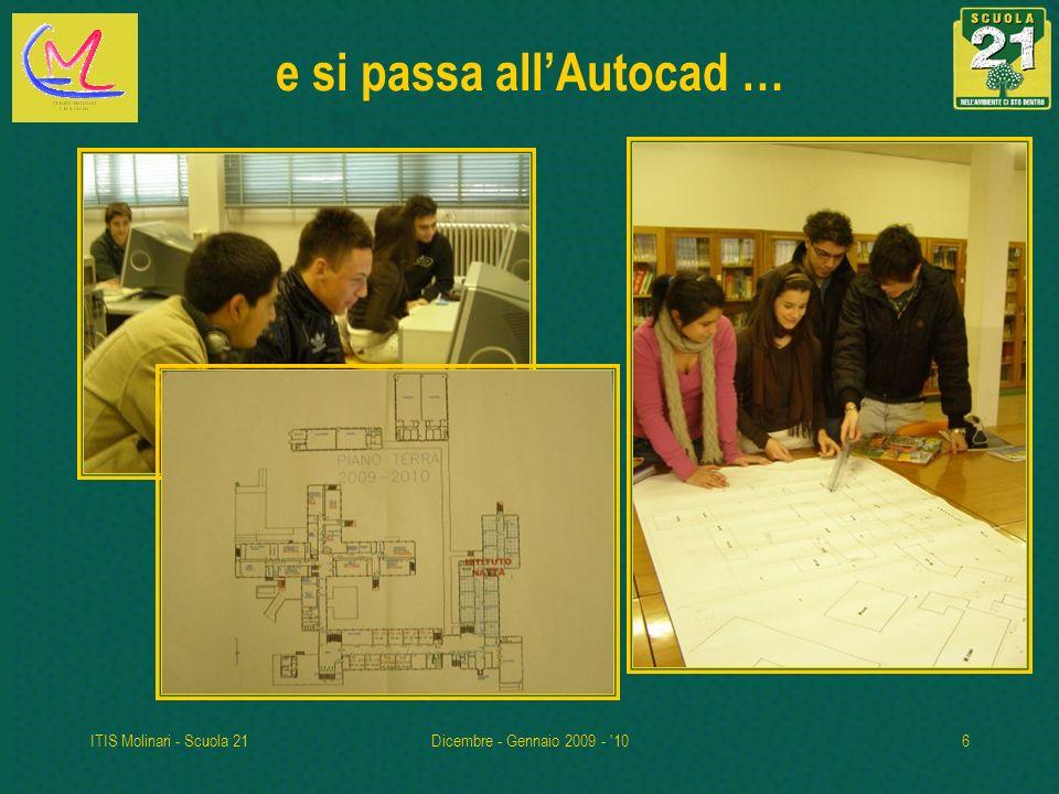 ITIS Molinari - Scuola 21Dicembre - Gennaio 2009 - '106 e si passa allAutocad …