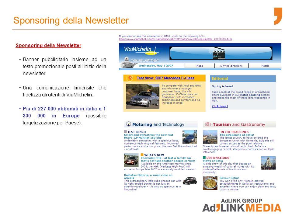 Sponsoring della Newsletter Banner pubblicitario insieme ad un testo promozionale posti allinizio della newsletter.