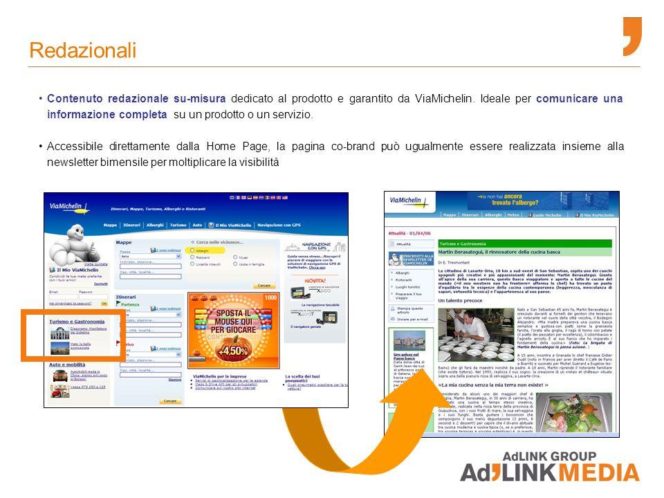Redazionali Contenuto redazionale su-misura dedicato al prodotto e garantito da ViaMichelin.