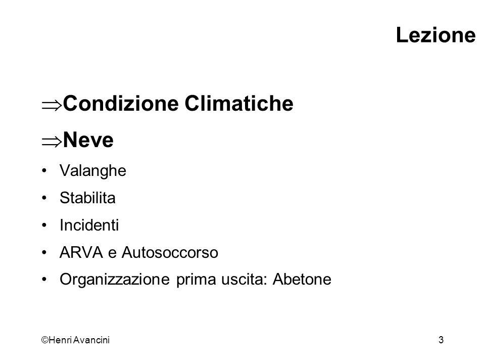 ©Henri Avancini4 Condizione climatiche e Neve La formazione della neve Cap.6