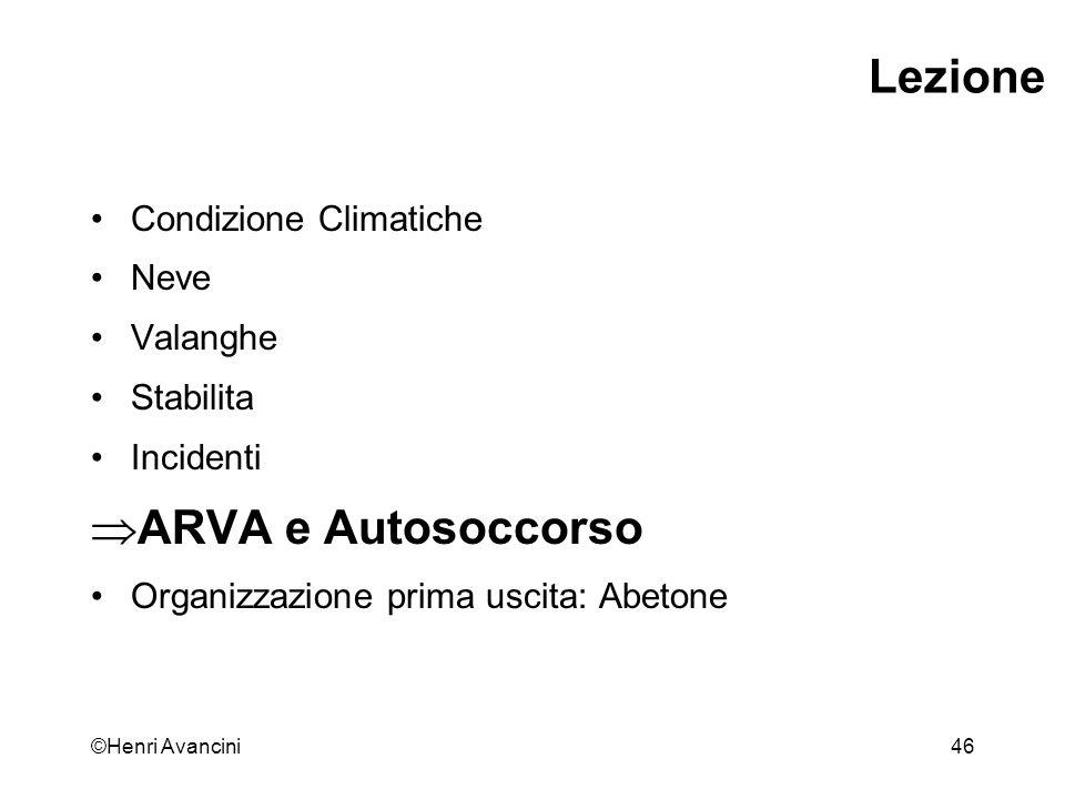 ©Henri Avancini47 ARVA Apparecchi di Ricerca in Valanga Analogici Digitali Analogico - digitali Cap.10, 13