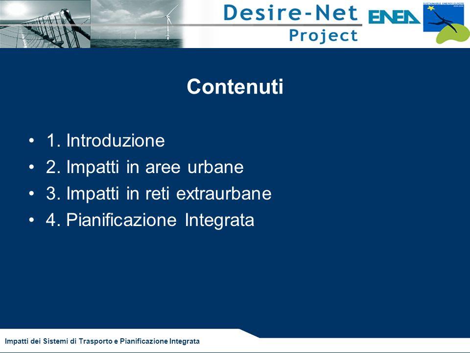 Impatti dei Sistemi di Trasporto e Pianificazione Integrata Contenuti 1.