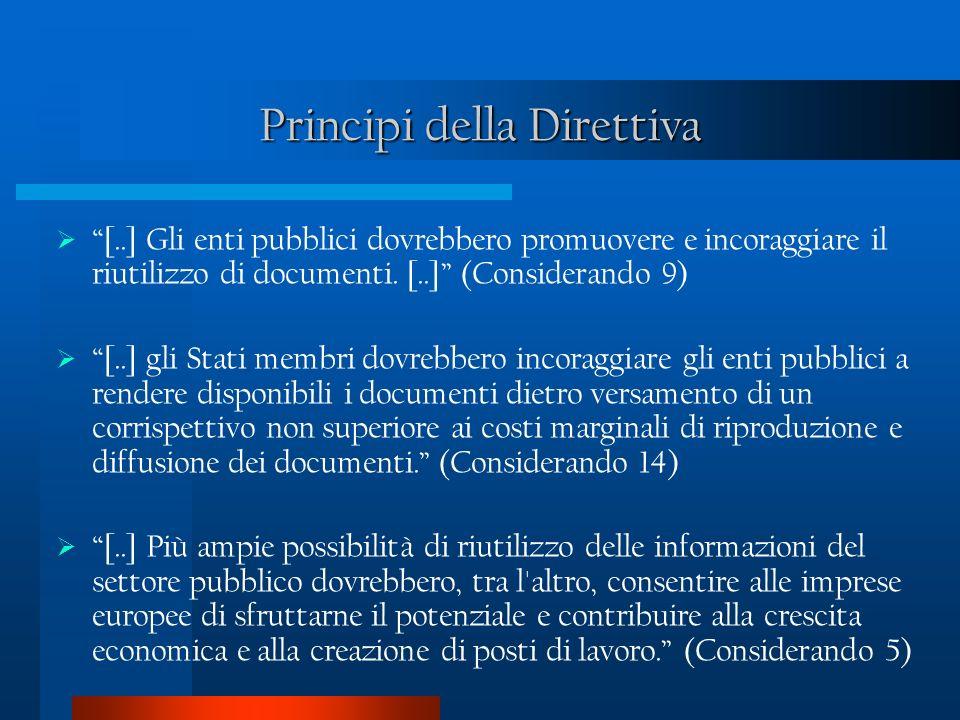 Principi della Direttiva [..] Gli enti pubblici dovrebbero promuovere e incoraggiare il riutilizzo di documenti.