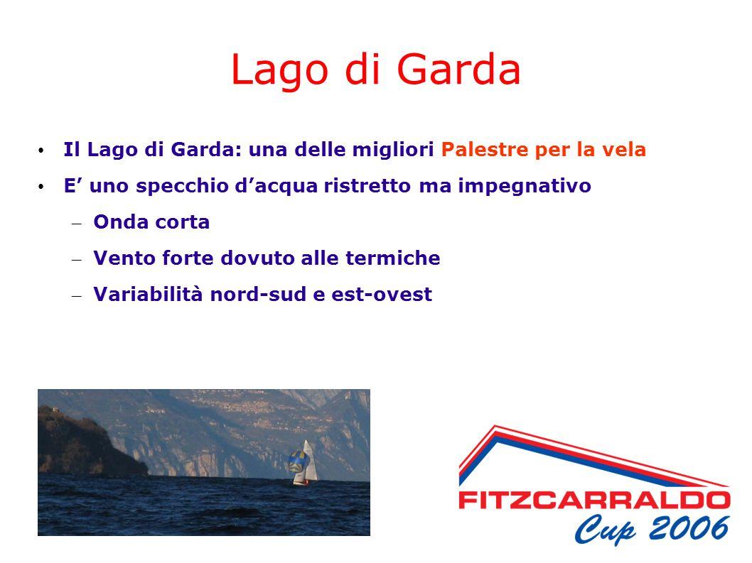 Lago di Garda Il Lago di Garda: una delle migliori Palestre per la vela E uno specchio dacqua ristretto ma impegnativo – Onda corta – Vento forte dovuto alle termiche – Variabilità nord-sud e est-ovest