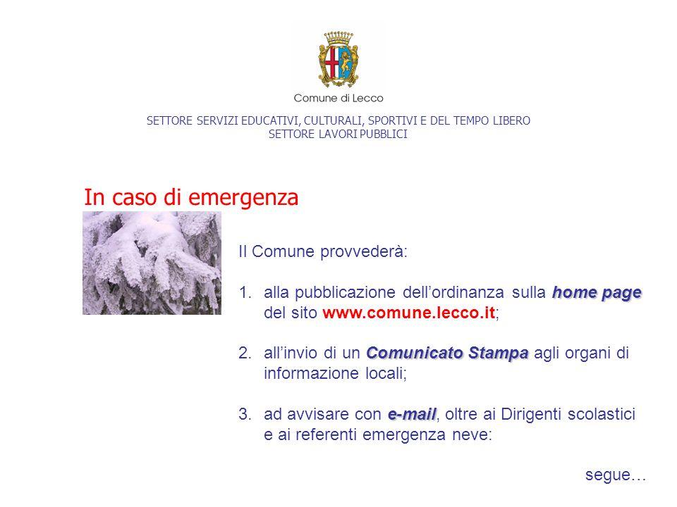 SETTORE SERVIZI EDUCATIVI, CULTURALI, SPORTIVI E DEL TEMPO LIBERO SETTORE LAVORI PUBBLICI In caso di emergenza Il Comune provvederà: home page 1.alla
