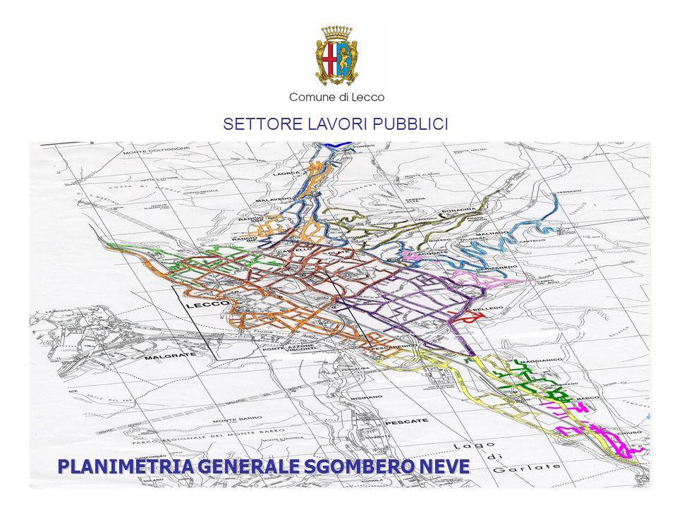 SETTORE LAVORI PUBBLICI SUDDIVISIONE DEL TERRITORIO COMUNALE ITINERARI PRINCIPALI : ITINERARIO 1 RANCIO - MALAVEDO - LAORCA ITINERARIO 2 CEREDA - BONACINA - S.