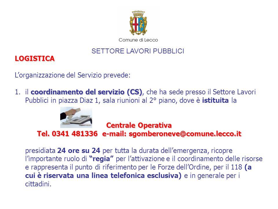 SETTORE LAVORI PUBBLICI LOGISTICA Lorganizzazione del Servizio prevede: coordinamento del servizio (CS) 1.il coordinamento del servizio (CS), che ha s