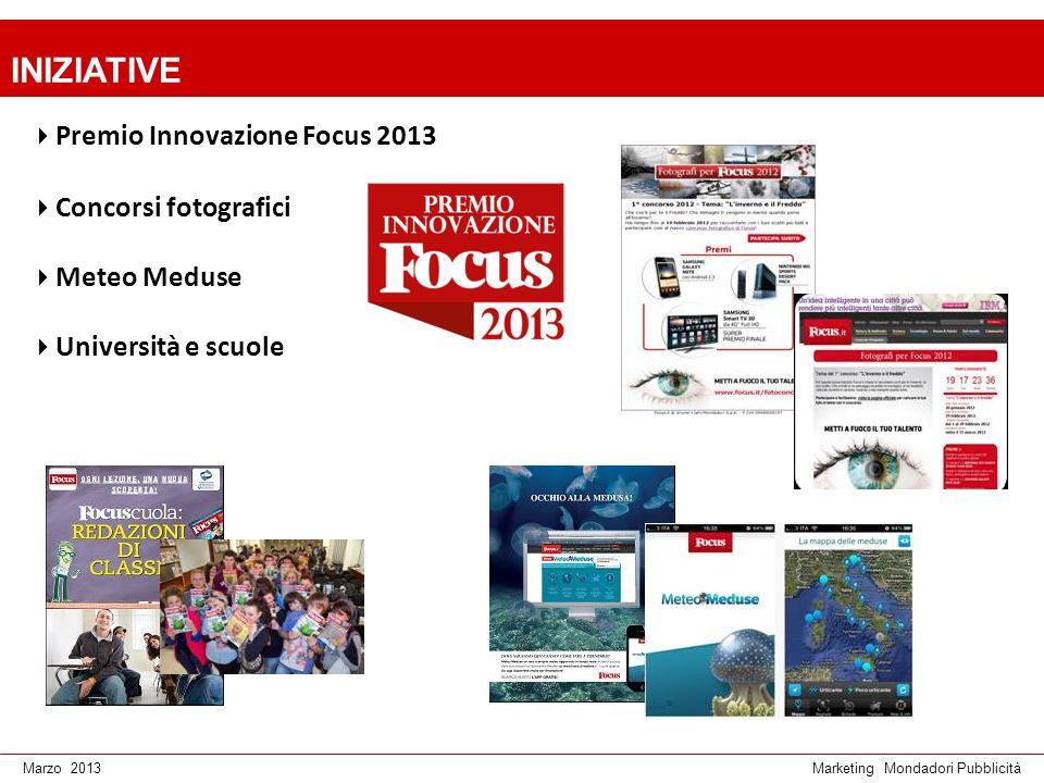 Marketing Mondadori PubblicitàMarzo 2013 INIZIATIVE Premio Innovazione Focus 2013 Concorsi fotografici Meteo Meduse Università e scuole