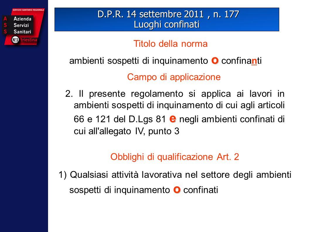 D.P.R. 14 settembre 2011, n. 177 Luoghi confinati D.P.R. 14 settembre 2011, n. 177 Luoghi confinati Obblighi di qualificazione Art. 2 o 1) Qualsiasi a