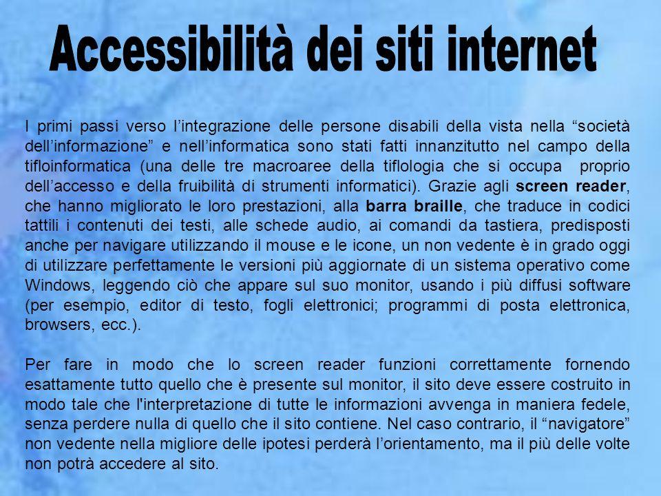 I primi passi verso lintegrazione delle persone disabili della vista nella società dellinformazione e nellinformatica sono stati fatti innanzitutto ne