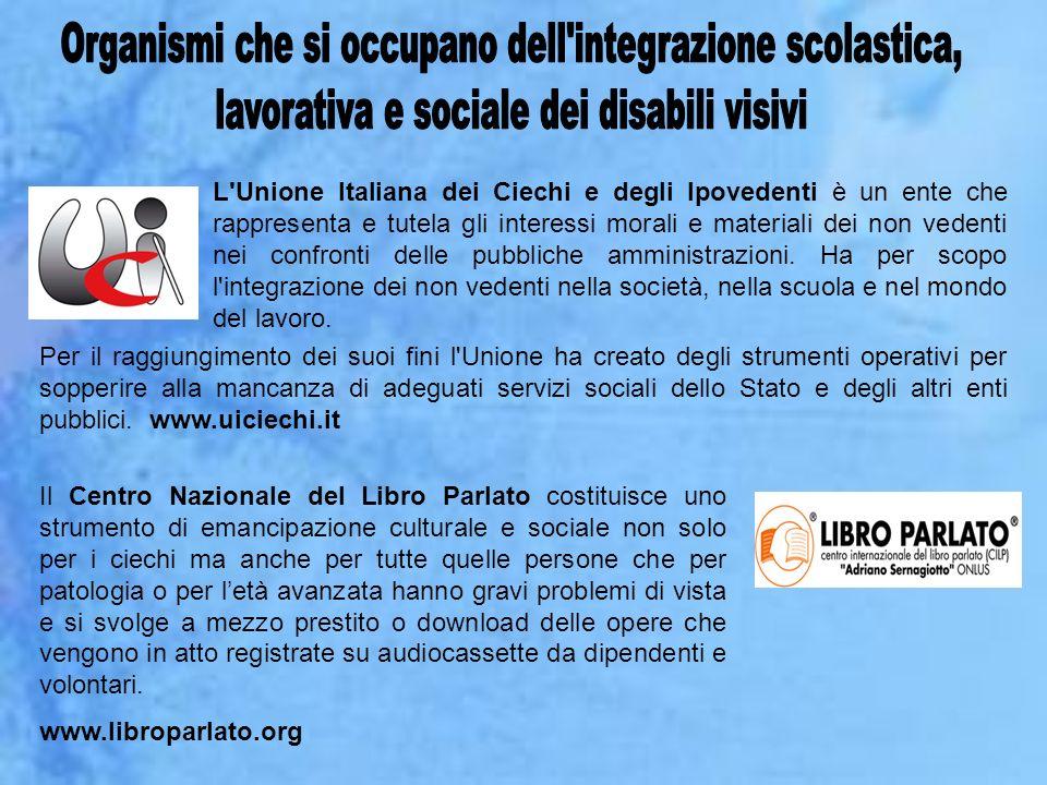 L'Unione Italiana dei Ciechi e degli Ipovedenti è un ente che rappresenta e tutela gli interessi morali e materiali dei non vedenti nei confronti dell