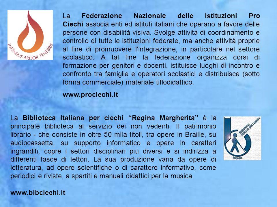 La Federazione Nazionale delle Istituzioni Pro Ciechi associa enti ed istituti italiani che operano a favore delle persone con disabilità visiva. Svol