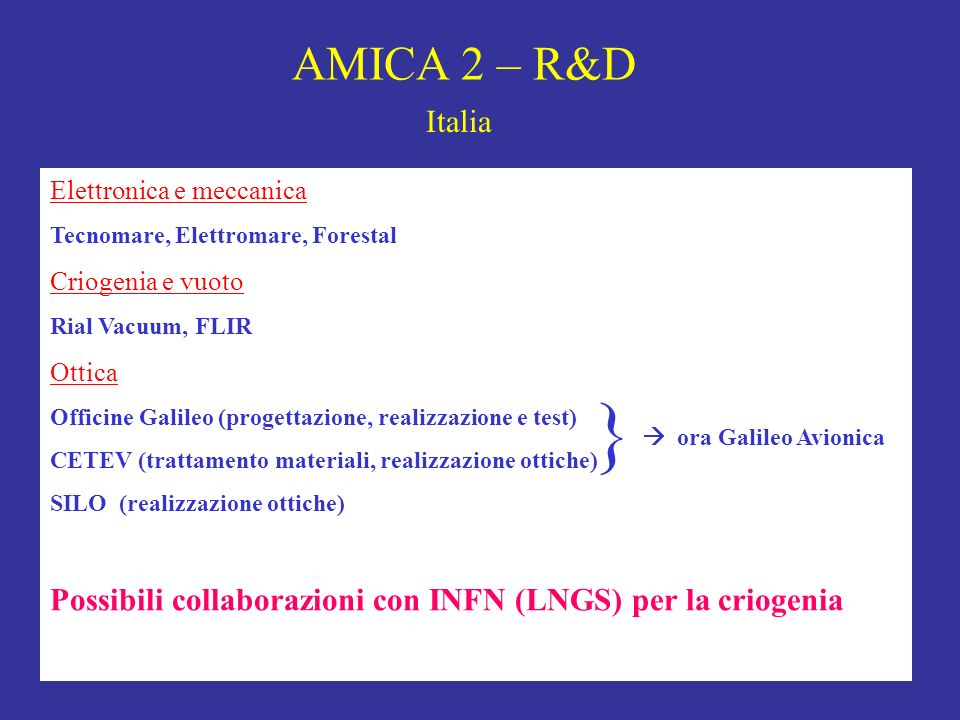 AMICA 2 – R&D Elettronica e meccanica Tecnomare, Elettromare, Forestal Criogenia e vuoto Rial Vacuum, FLIR Ottica Officine Galileo (progettazione, rea