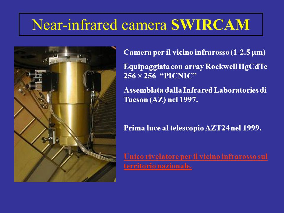 Focal plane instruments Mid-IR camera (Boeing Si:As 128x128 pixels, to be evolved into 256x256).