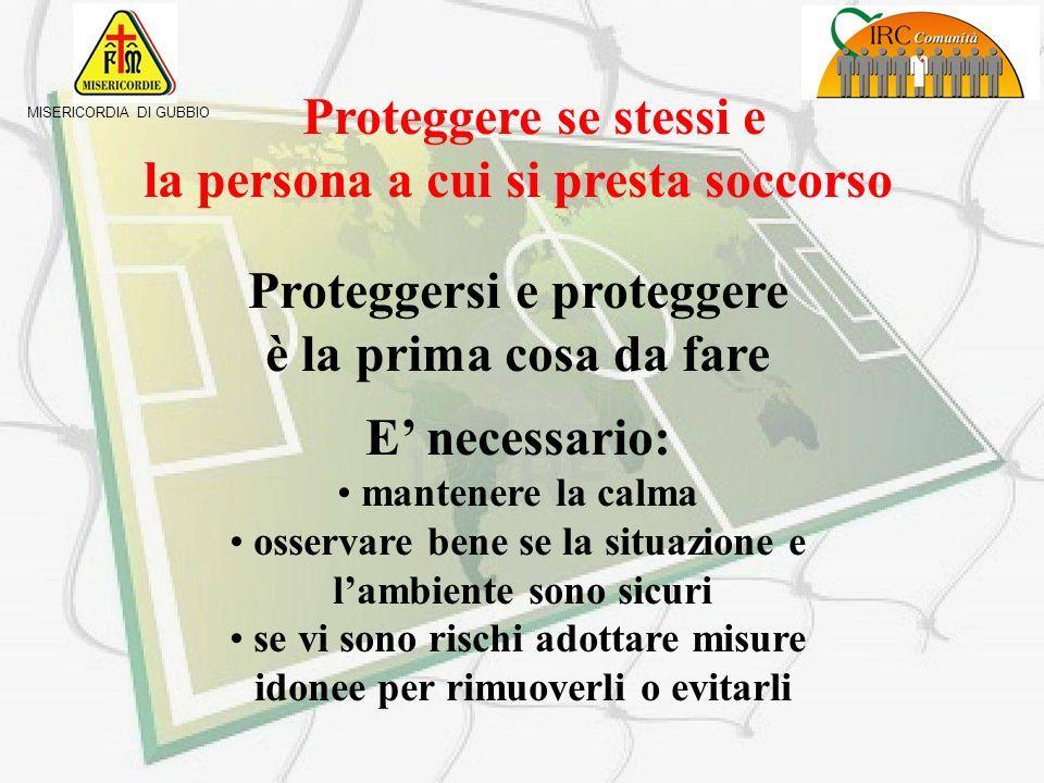 MISERICORDIA DI GUBBIO La catena dei soccorsi Proteggere - Avvertire - Soccorrere P.A.S.