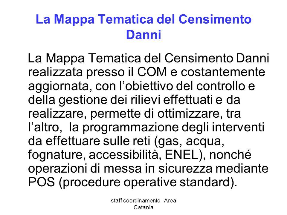 staff coordinamento - Area Catania La Mappa Tematica del Censimento Danni La Mappa Tematica del Censimento Danni realizzata presso il COM e costanteme