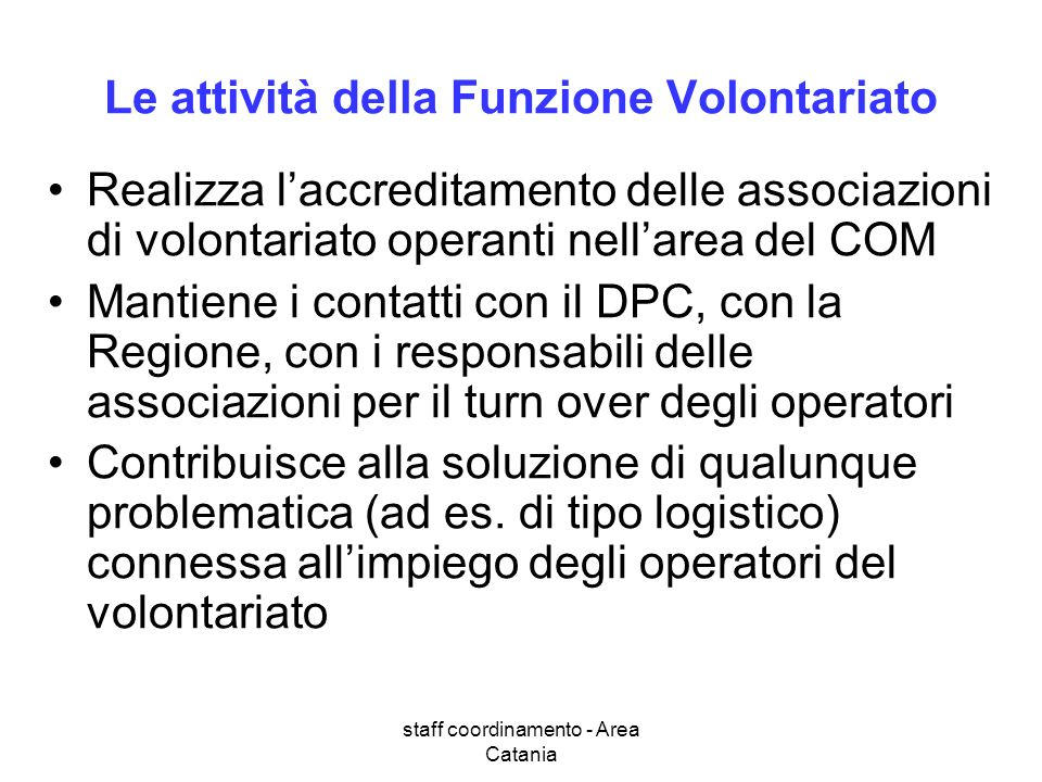 staff coordinamento - Area Catania Le attività della Funzione Volontariato Realizza laccreditamento delle associazioni di volontariato operanti nellar