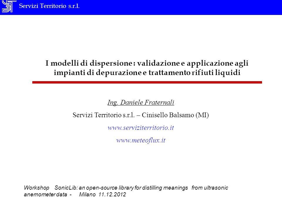 Servizi Territorio s.r.l. I modelli di dispersione : validazione e applicazione agli impianti di depurazione e trattamento rifiuti liquidi Ing. Daniel